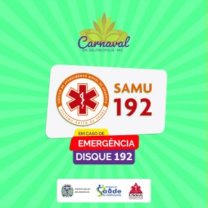 CARNAVAL DELFINÓPOLIS SAMU 192